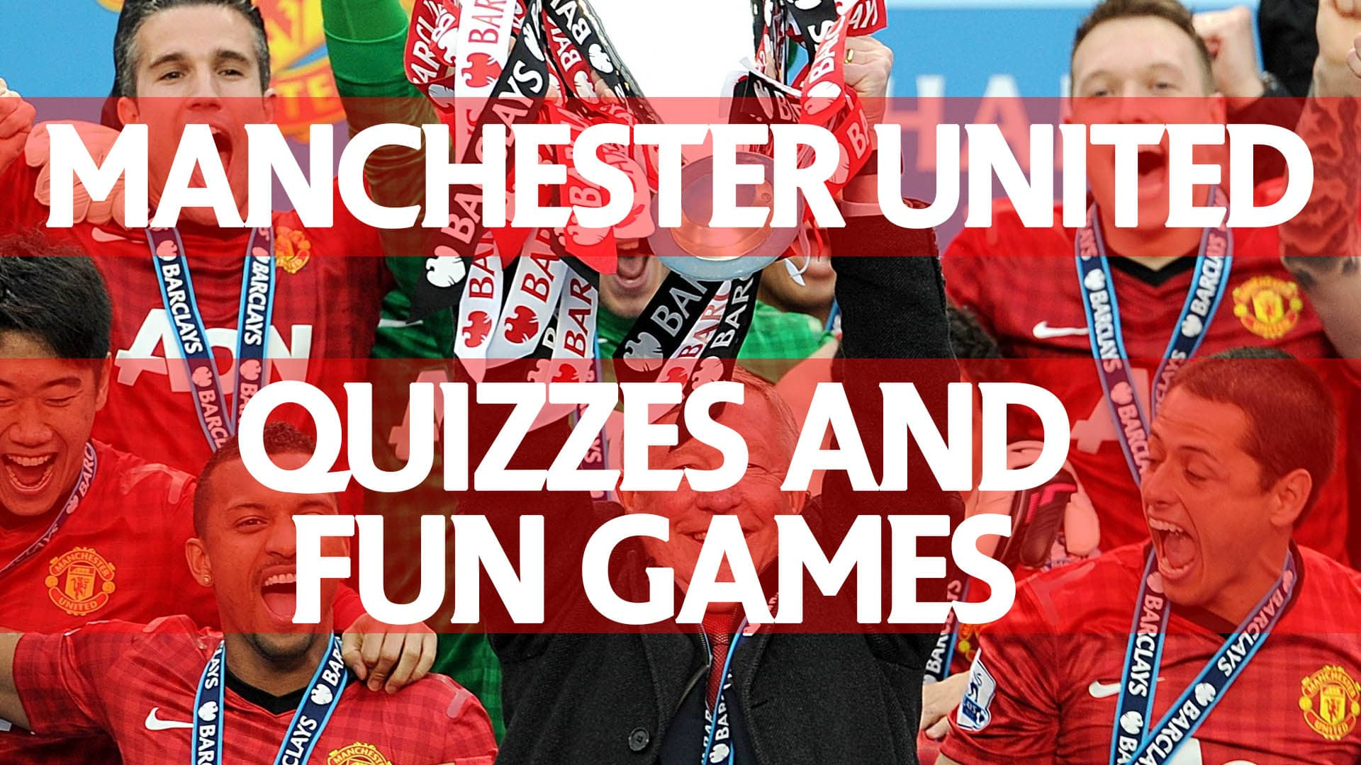 Manchester United Quizzes and Fun Games